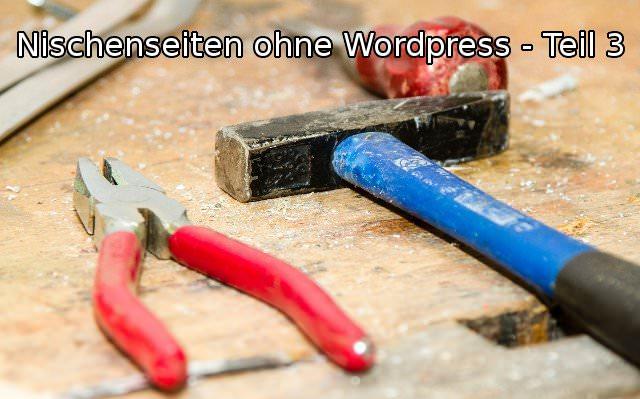 Nischenseiten ohne WordPress Teil 3
