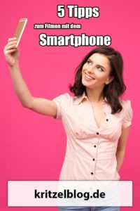 5 Tipps zum Filmen mit dem Smartphone